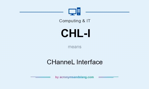 What does CHL-I mean? It stands for CHanneL Interface