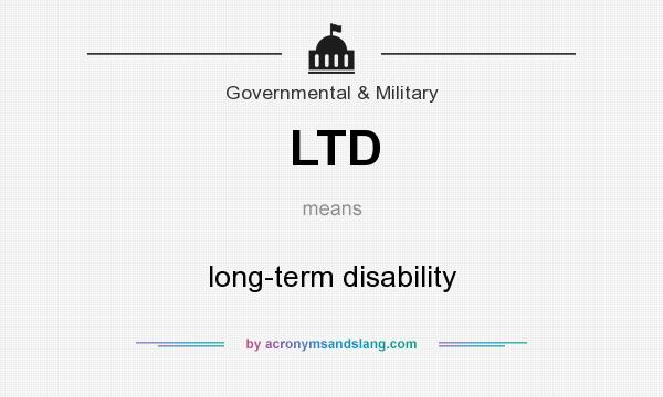 What does LTD mean? It stands for long-term disability