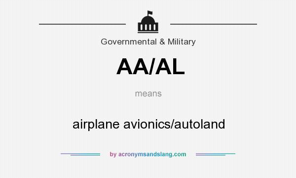 What does AA/AL mean? It stands for airplane avionics/autoland