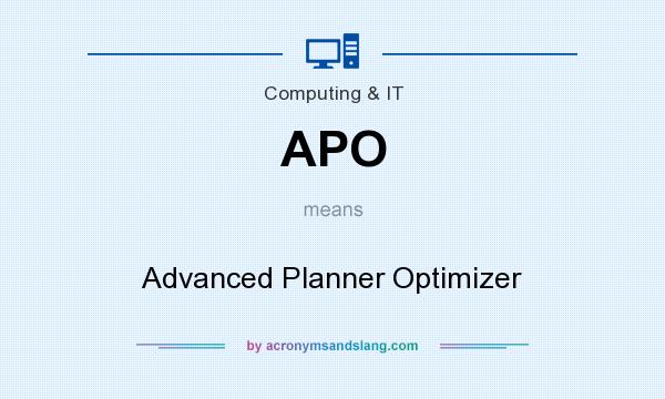 What does APO mean? It stands for Advanced Planner Optimizer