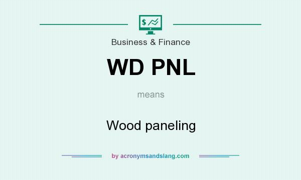 What does WD PNL mean? It stands for Wood paneling