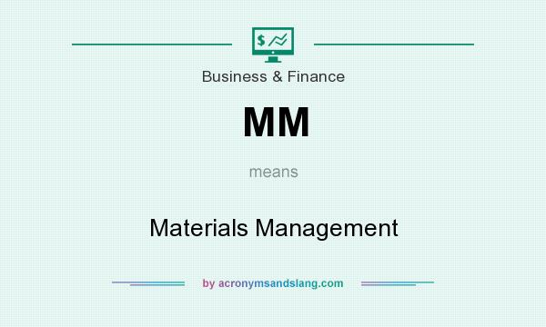 What does MM mean? It stands for Materials Management