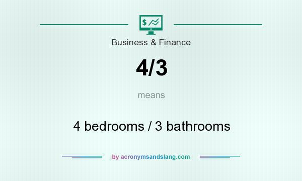 What does 4/3 mean? It stands for 4 bedrooms / 3 bathrooms