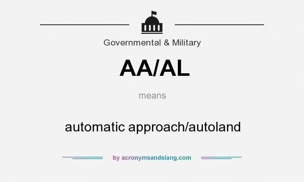 What does AA/AL mean? It stands for automatic approach/autoland