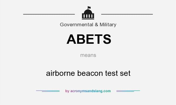 What does ABETS mean? It stands for airborne beacon test set