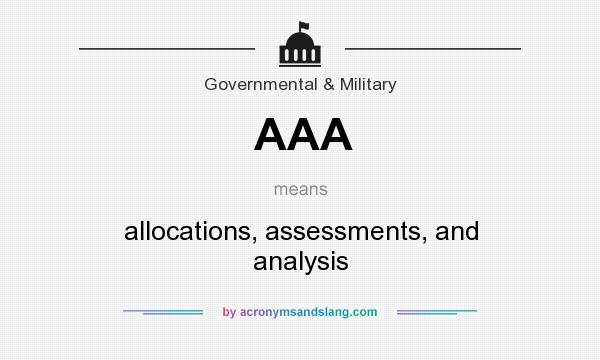 What does AAA mean? It stands for allocations, assessments, and analysis