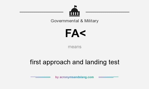 What does FA< mean? It stands for first approach and landing test