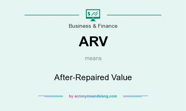 What does ARV mean? It stands for After-Repaired Value