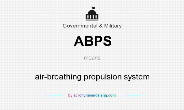 What does ABPS mean? It stands for air-breathing propulsion system