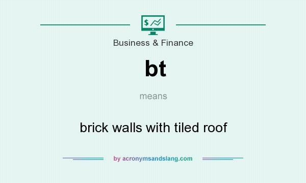 What does bt mean? It stands for brick walls with tiled roof