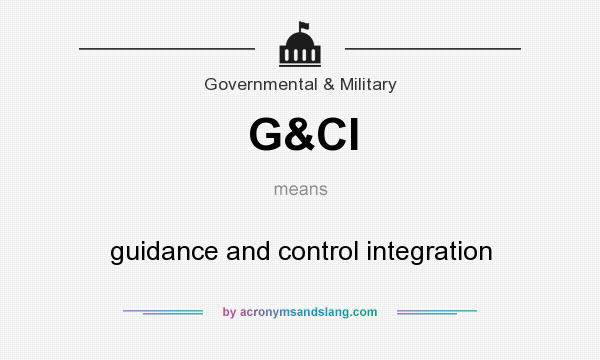 What does G&CI mean? It stands for guidance and control integration