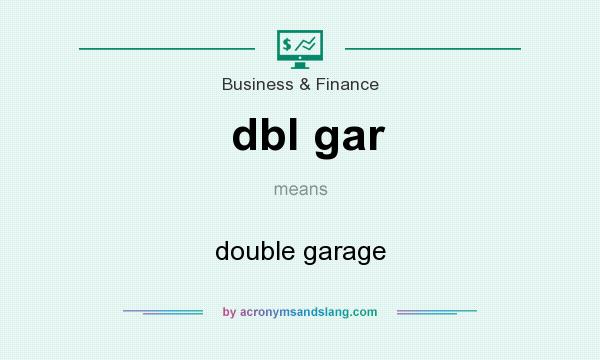 What does dbl gar mean? It stands for double garage