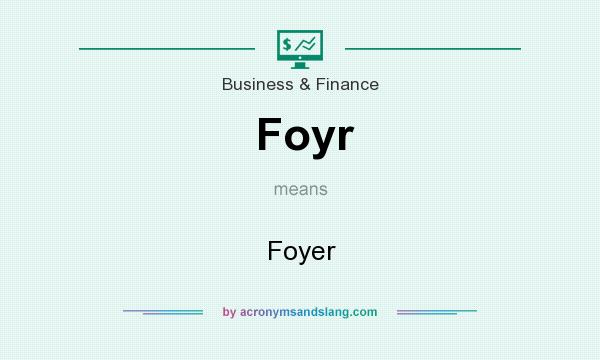 What does Foyr mean? It stands for Foyer