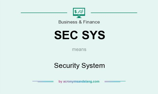What does SEC SYS mean? It stands for Security System