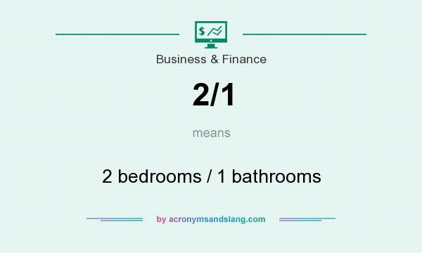 What does 2/1 mean? It stands for 2 bedrooms / 1 bathrooms