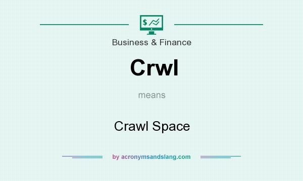 What does Crwl mean? It stands for Crawl Space