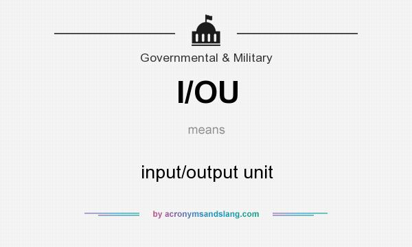 What does I/OU mean? It stands for input/output unit