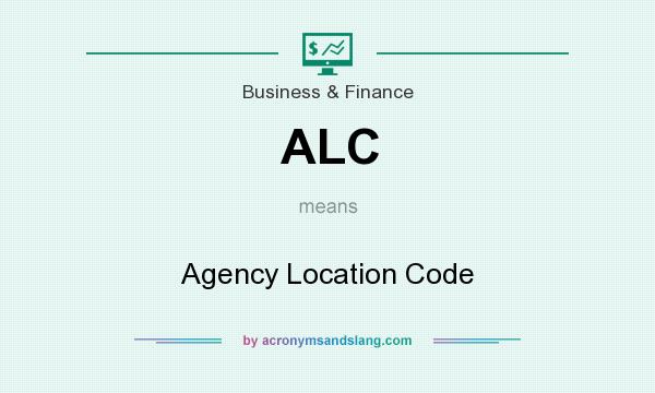 What does ALC mean? It stands for Agency Location Code