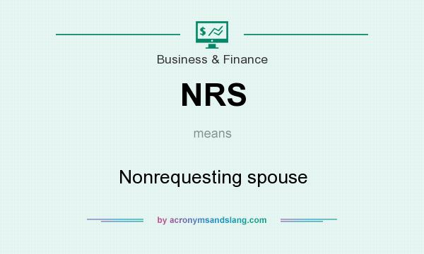 What does NRS mean? It stands for Nonrequesting spouse