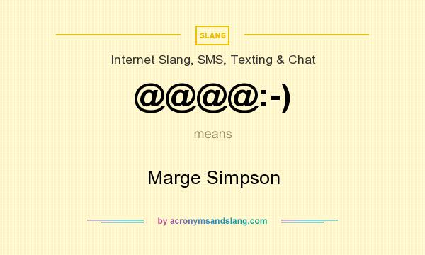 What does @@@@:-) mean? It stands for Marge Simpson