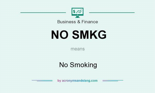 What does NO SMKG mean? It stands for No Smoking