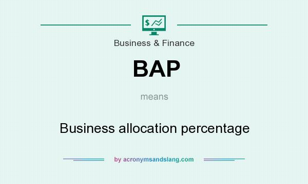 What does BAP mean? It stands for Business allocation percentage