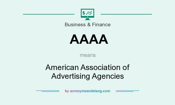What does AAAA mean? It stands for American Association of Advertising Agencies