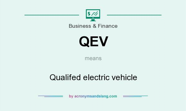 What does QEV mean? It stands for Qualifed electric vehicle