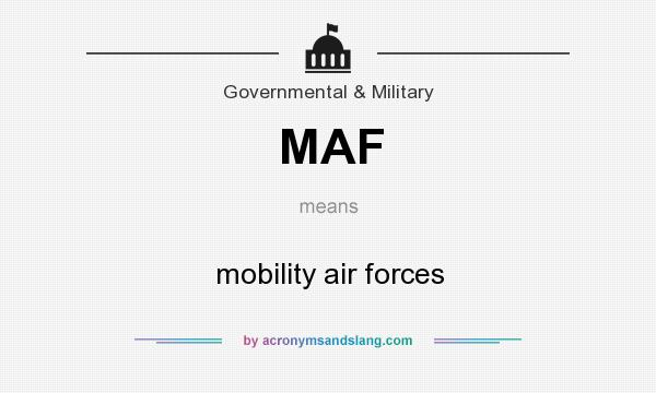 What does MAF mean? It stands for mobility air forces