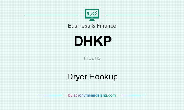 What does DHKP mean? It stands for Dryer Hookup