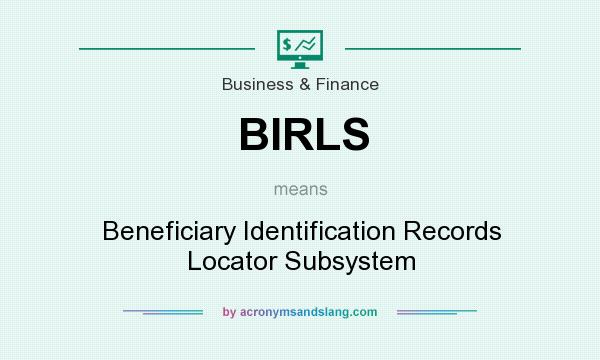 What does BIRLS mean? It stands for Beneficiary Identification Records Locator Subsystem