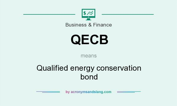 What does QECB mean? It stands for Qualified energy conservation bond