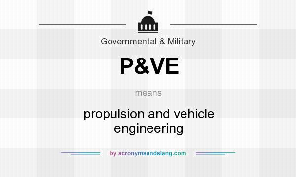 What does P&VE mean? It stands for propulsion and vehicle engineering