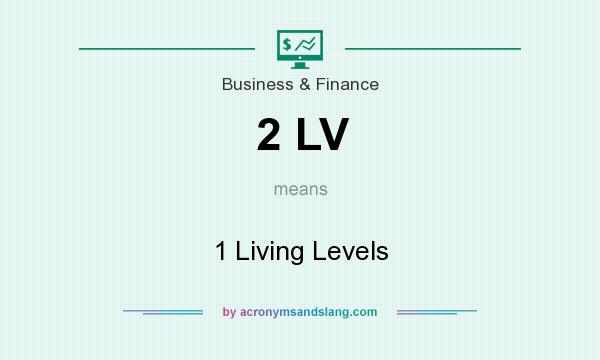 What does 2 LV mean? It stands for 1 Living Levels
