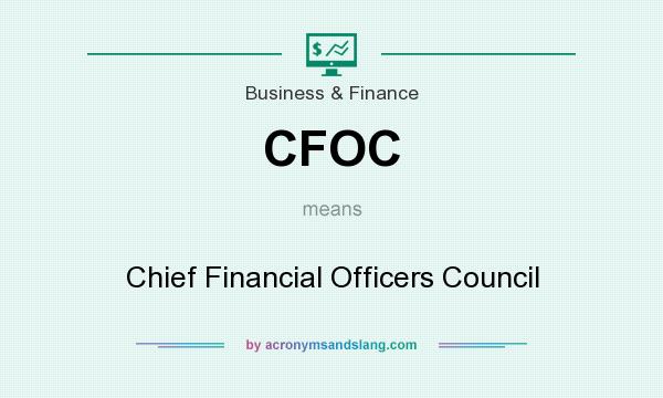 What does CFOC mean? It stands for Chief Financial Officers Council