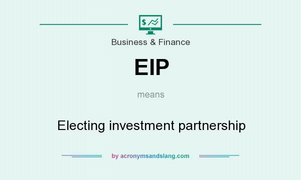 What does EIP mean? It stands for Electing investment partnership
