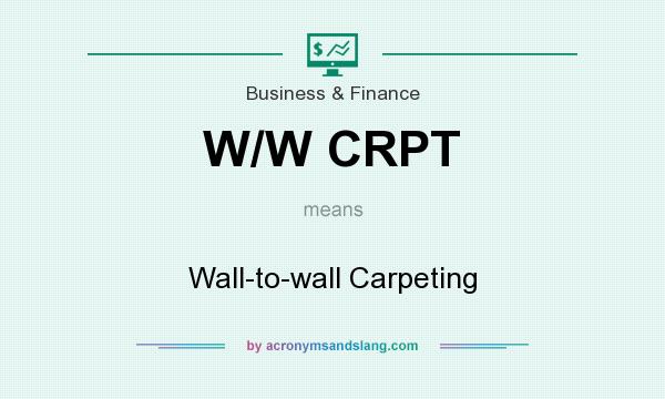 What does W/W CRPT mean? It stands for Wall-to-wall Carpeting