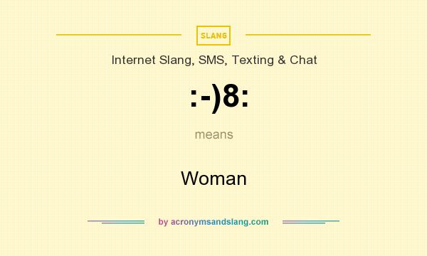 What does :-)8: mean? It stands for Woman