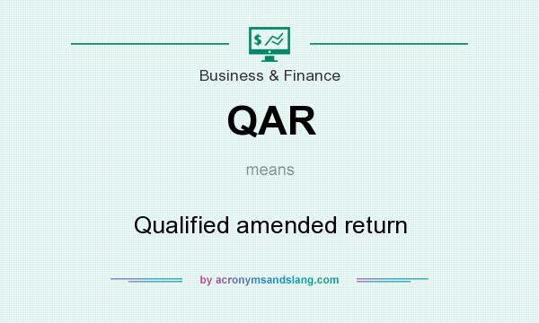 What does QAR mean? It stands for Qualified amended return
