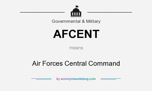 What does AFCENT mean? It stands for Air Forces Central Command