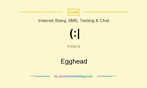 What does (:| mean? It stands for Egghead
