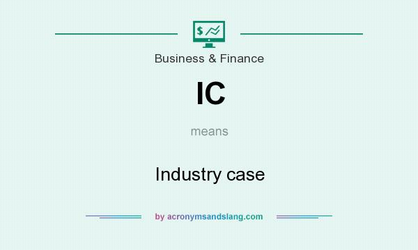 What does IC mean? It stands for Industry case