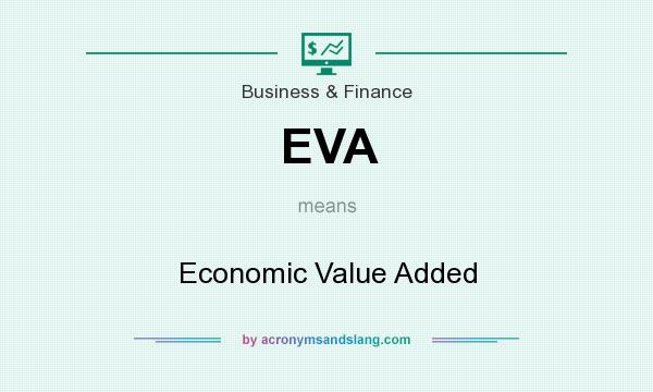 What does EVA mean? It stands for Economic Value Added