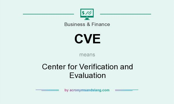 What does CVE mean? It stands for Center for Verification and Evaluation