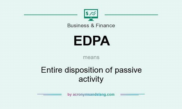 What does EDPA mean? It stands for Entire disposition of passive activity