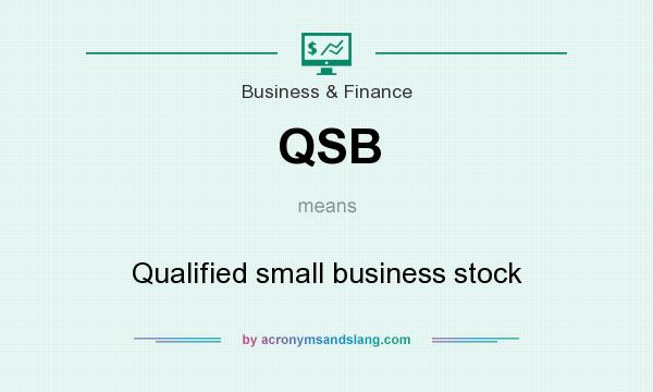 What does QSB mean? It stands for Qualified small business stock