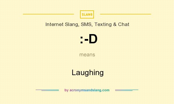What does :-D mean? It stands for Laughing