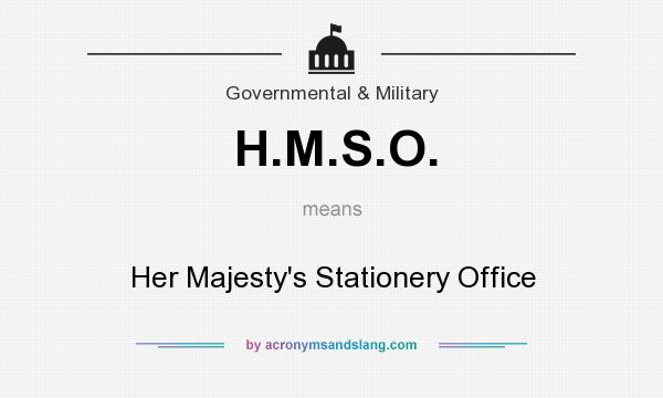 What does H.M.S.O. mean? It stands for Her Majesty`s Stationery Office