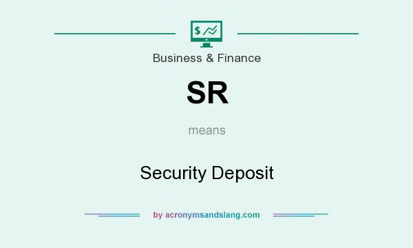 What does SR mean? It stands for Security Deposit
