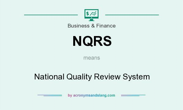 What does NQRS mean? It stands for National Quality Review System